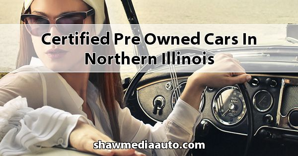 Certified Pre-Owned Cars in Northern Illinois