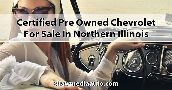 Certified Pre-Owned Chevrolet for sale in Northern Illinois