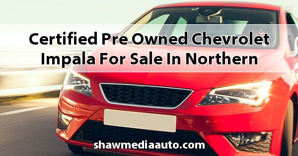 Certified Pre-Owned Chevrolet Impala for sale in Northern Illinois