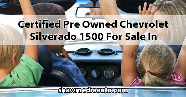 Certified Pre-Owned Chevrolet Silverado 1500 for sale in Northern Illinois