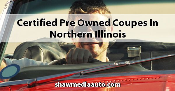 Certified Pre-Owned Coupes in Northern Illinois
