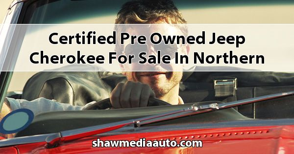 Certified Pre-Owned Jeep Cherokee for sale in Northern Illinois