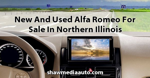 New and Used Alfa Romeo for sale in Northern Illinois