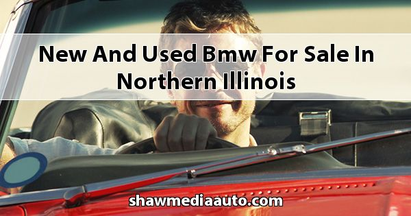 New and Used BMW for sale in Northern Illinois