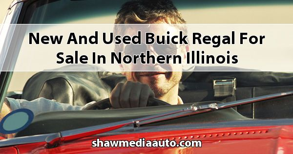 New and Used Buick Regal for sale in Northern Illinois