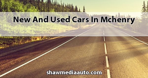 New and Used Cars in Mchenry