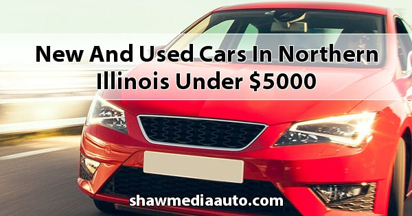 New and Used Cars in Northern Illinois under $5000