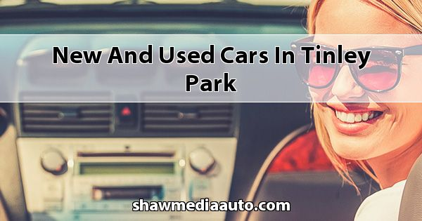 New and Used Cars in Tinley Park