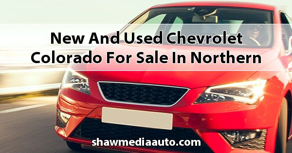 New and Used Chevrolet Colorado for sale in Northern Illinois