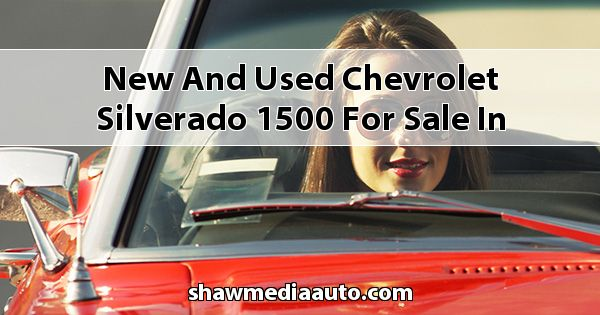 New and Used Chevrolet Silverado 1500 for sale in Northern Illinois