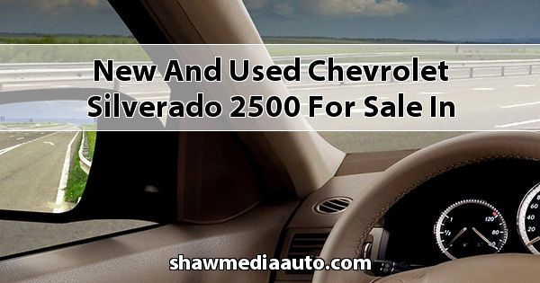 New and Used Chevrolet Silverado 2500 for sale in Northern Illinois