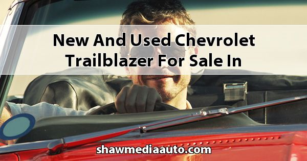 New and Used Chevrolet Trailblazer for sale in Northern Illinois