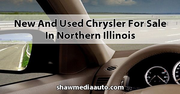New and Used Chrysler for sale in Northern Illinois