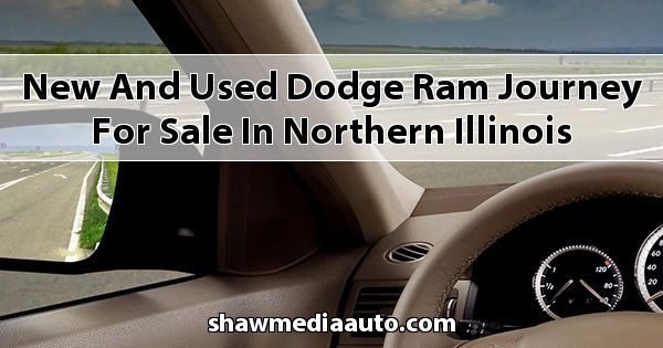 New and Used Dodge RAM Journey for sale in Northern Illinois