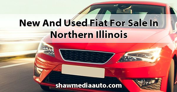 New and Used Fiat for sale in Northern Illinois
