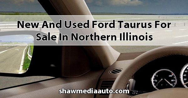 New and Used Ford Taurus for sale in Northern Illinois