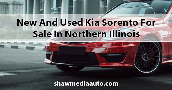 New and Used Kia Sorento for sale in Northern Illinois