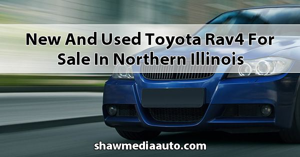 New and Used Toyota RAV4 for sale in Northern Illinois