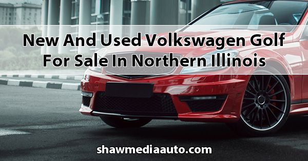 New and Used Volkswagen Golf for sale in Northern Illinois