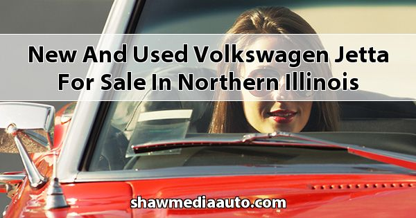 New and Used Volkswagen Jetta for sale in Northern Illinois
