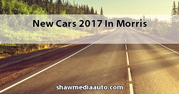 New Cars 2017 in Morris