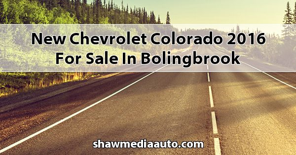 New Chevrolet Colorado 2016 for sale in Bolingbrook