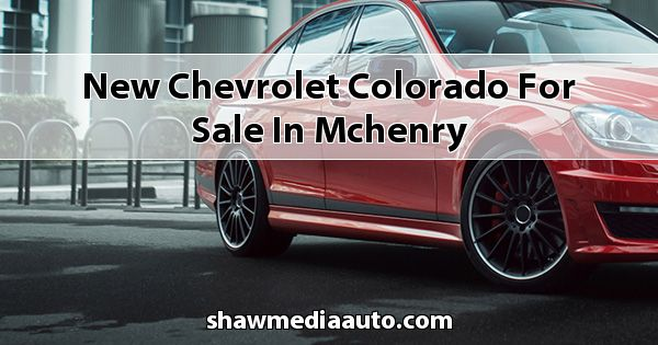 New Chevrolet Colorado for sale in Mchenry