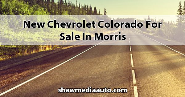 New Chevrolet Colorado for sale in Morris