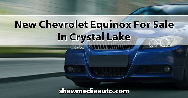 New Chevrolet Equinox for sale in Crystal Lake