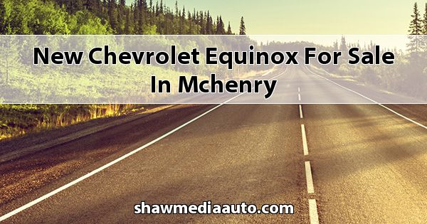 New Chevrolet Equinox for sale in Mchenry