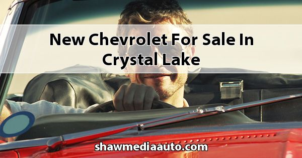 New Chevrolet for sale in Crystal Lake