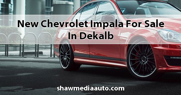 New Chevrolet Impala for sale in Dekalb