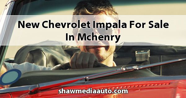 New Chevrolet Impala for sale in Mchenry