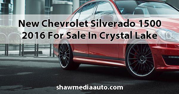 New Chevrolet Silverado 1500 2016 for sale in Crystal Lake