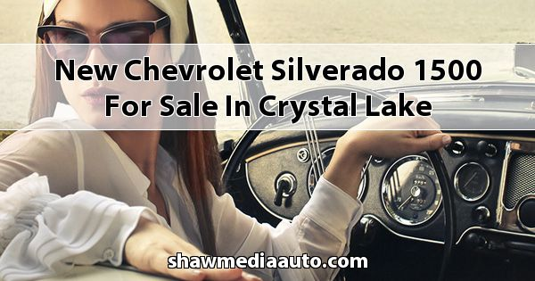 New Chevrolet Silverado 1500 for sale in Crystal Lake