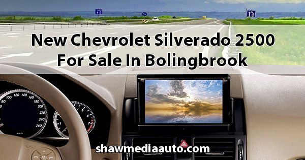 New Chevrolet Silverado 2500 for sale in Bolingbrook