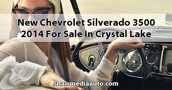 New Chevrolet Silverado 3500 2014 for sale in Crystal Lake