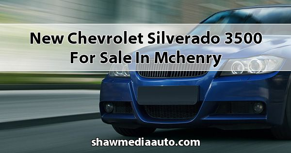 New Chevrolet Silverado 3500 for sale in Mchenry