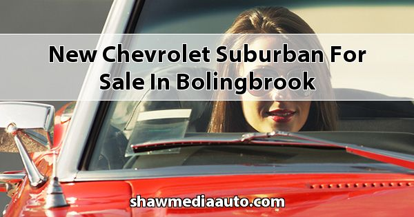 New Chevrolet Suburban for sale in Bolingbrook