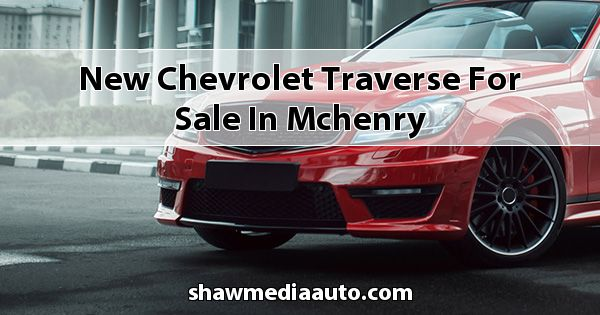 New Chevrolet Traverse for sale in Mchenry