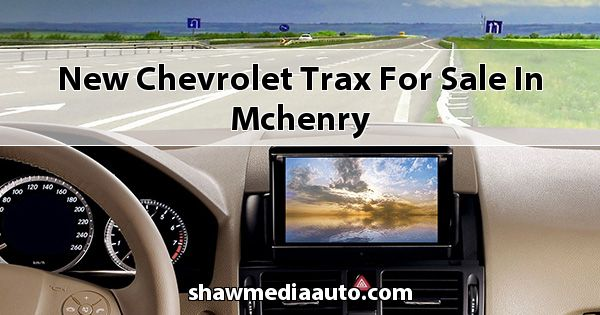 New Chevrolet Trax for sale in Mchenry
