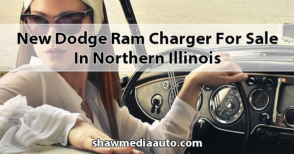 New Dodge RAM Charger for sale in Northern Illinois