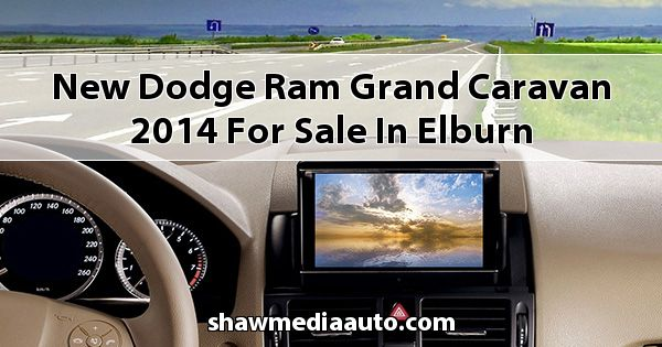 New Dodge RAM Grand Caravan 2014 for sale in Elburn