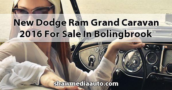 New Dodge RAM Grand Caravan 2016 for sale in Bolingbrook