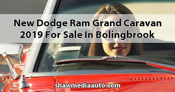 New Dodge RAM Grand Caravan 2019 for sale in Bolingbrook