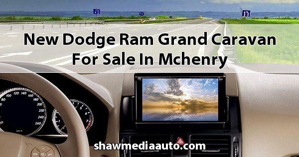 New Dodge RAM Grand Caravan for sale in Mchenry