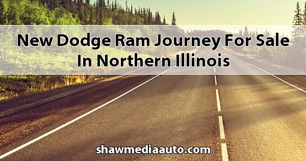 New Dodge RAM Journey for sale in Northern Illinois