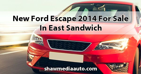 New Ford Escape 2014 for sale in East Sandwich