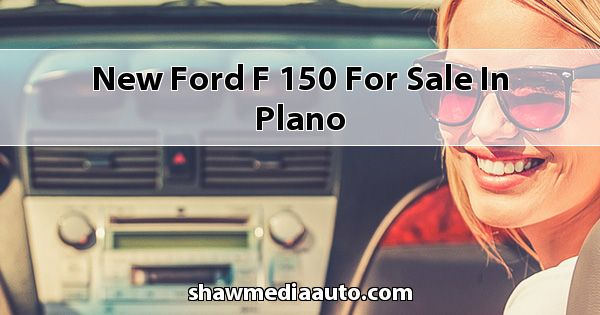 New Ford F-150 for sale in Plano
