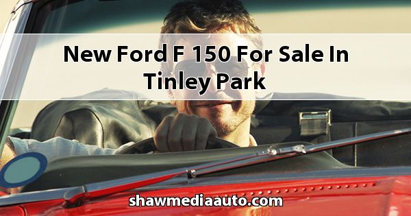 New Ford F-150 for sale in Tinley Park
